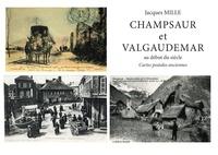 Jacques Mille - Champsaur et Valgaudemar au début du siècle - Cartes postales anciennes.