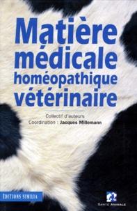 Jacques Millemann et  Collectif - Matière médicale homéopathique vétérinaire.