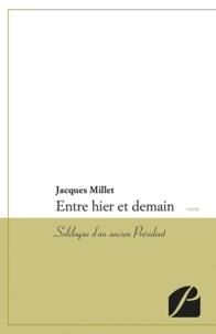 Jacques Millet - Entre hier et demain.