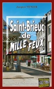 Téléchargez les meilleures ventes de livres gratuitement Saint-Brieuc de mille feux  - Audrey Tisserand, Lieutenant de police - Tome 3