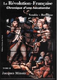 Deedr.fr La Révolution française - Chronique d'une hécatombe (1789-1799) Tome 2, Vendée-Bretagne Image