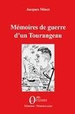 Jacques Minot - Mémoires de guerre d'un Tourangeau.
