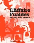 Jacques Miquel et Aurélien Pierre - L'affaire Fualdès - Le sang et la rumeur.