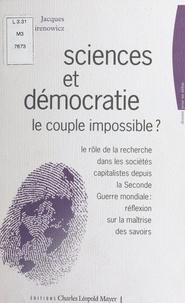 Jacques Mirenowicz et Matthieu Calame - Science et démocratie, le couple impossible ? - Le rôle de la recherche dans les sociétés capitalistes depuis la Seconde Guerre mondiale : réflexion sur la maîtrise des savoirs.