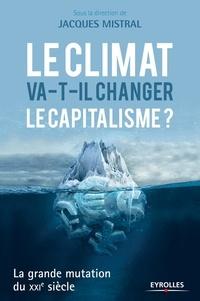 Le climat va-t-il changer le capitalisme ? - La grande mutation du XXIe siècle.pdf