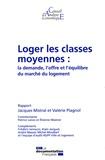 Jacques Mistral et Valérie Plagnol - Loger les classes moyennes : la demande, l'offre et l'équilibre du marché du logement.