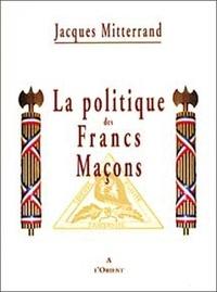 Jacques Mitterrand - La politique des Francs-Maçons.