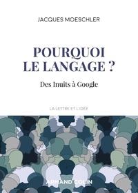 Jacques Moeschler - Pourquoi le langage ? - Des Inuits à Google.