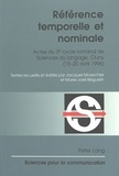 Jacques Moeschler et Marie-José Beguelin - Référence temporelle et nominale - Actes du 3e cycle romand de sciences du langage, cycle (15-20 avril 1996).