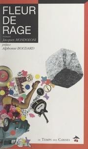 Jacques Mondoloni et Alphonse Boudard - Fleur de rage - Ou Le roman de mai.