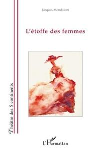 Jacques Mondoloni - L'etoffe des femmes.