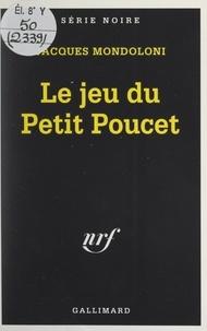 Jacques Mondoloni et Marcel Duhamel - Le jeu du Petit Poucet.