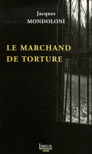 Jacques Mondoloni - Le marchand de torture.
