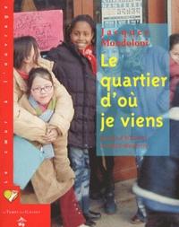 Jacques Mondoloni - Le quartier d'où je viens - 50 ans d'histoires au Petit-Nanterre.