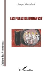 Jacques Mondoloni - Les filles de Budapest.