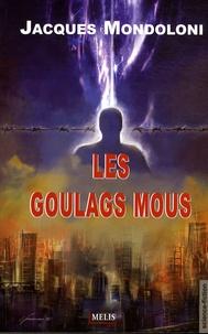 Jacques Mondoloni - Les goulags mous.