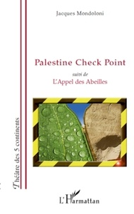 Jacques Mondoloni - Palestine Check Point - Suivi de L'Appel des Abeilles.