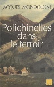 Jacques Mondoloni - Polichinelles dans le terroir - Et autres nouvelles.