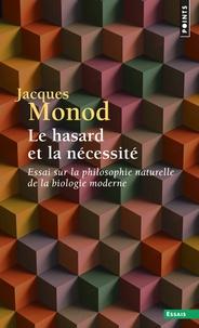 Jacques Monod - Le hasard et la nécessité - Essai sur la philosophie naturelle de la biologie moderne.
