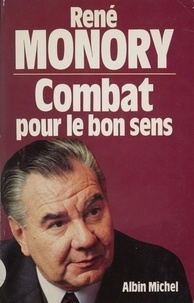 Jacques Monory - Combat pour le bon sens.