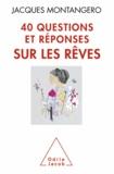 Jacques Montangero - 40 questions et réponses sur les rêves.
