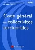 Jacques Moreau - Code général des collectivités territoriales 2013.