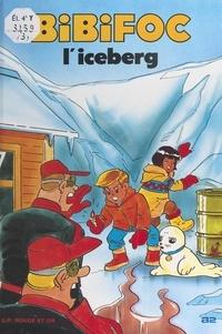 Jacques Morel et Évelyne Turlot - Bibifoc (3). L'iceberg.