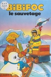 Jacques Morel et Évelyne Turlot - Bibifoc (4). Le sauvetage.
