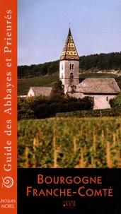 Jacques Morel - Guide des abbayes et prieurés en Bourgogne et Franche-Comté.