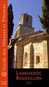Jacques Morel - Guide des abbayes et prieurés en Languedoc-Roussillon.