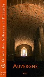 Jacques Morel - Guide des Abbayes et Prieurés en région Auvergne.