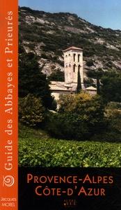 Jacques Morel - Guide des Abbayes et Prieurés en région Provence-Alpes-Côte-d'Azur.