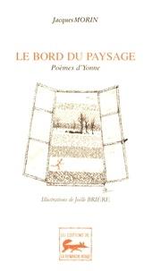 Jacques Morin - Le bord du paysage - Poèmes d'Yonne.