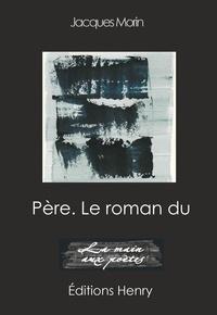 Jacques Morin - Père. Le roman du.