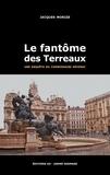 Jacques Morize - Le fantôme des Terreaux - Une enquête du commissaire Séverac.