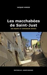 Jacques Morize - Les macchabées de Saint-Just - Une enquête du commissaire Séverac.