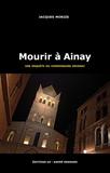 Jacques Morize - Mourir à Ainay - Les enquêtes du commissaire Séverac.