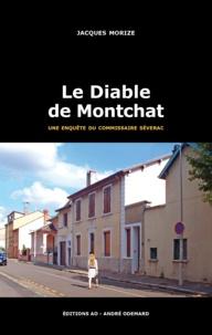 Jacques Morize - Une enquête du commissaire Séverac  : Le diable de Montchat.