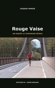 Jacques Morize - Une enquête du commissaire Séverac  : Rouge Vaise.