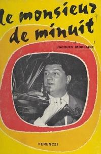 Jacques Morlaine - Le monsieur de minuit. Chronique d'un Parisien.
