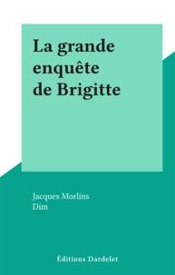 Jacques Morlins et  Dim - La grande enquête de Brigitte.
