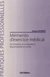 Jacques Mornat - Mémento d'exercice médical - De l'empathie à la maltraitance, responsabilités et conflits.