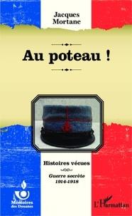 Jacques Mortane - Au poteau !.