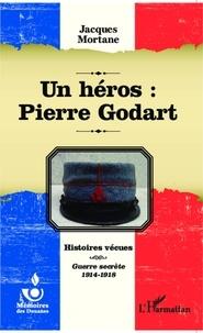 Jacques Mortane - Un héros : Pierre Godart.