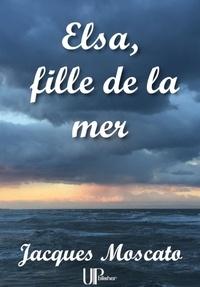 Jacques Moscato - Elsa, fille de la mer - Romance.
