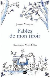 Jacques Mougenot - Fables de mon Tiroir.