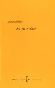 Jacques Moulin - Archives d'îles.