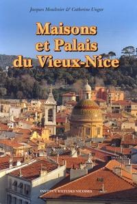 Jacques Moulinier et Catherine Ungar - Maisons et palais du Vieux-Nice.