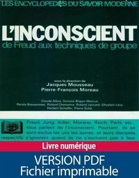 Collectif et Jacques Mousseau - L'inconscient - De Freud aux techniques de groupe.
