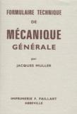 Jacques Muller - Formulaire technique de mécanique générale. - 17ème édition.
